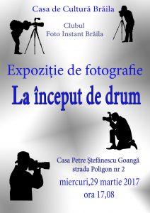 """afis expo la inceput 2017 212x300 Expoziție de fotografie """"La început de drum"""""""